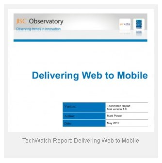 Delivering Web to Mobile, Mark Power, JISC CETIS